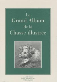 Le Grand Album de la Chasse illustrée - Journal des chasseurs et la vie à la campagne.pdf