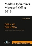 Claude Terrier - Modes opératoires Microsoft Office 2016 - Office 365, Office 2016 : Word - Excel - Access - PowerPoint (Compatible 2013).