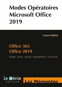 Claude Terrier - Modes opératoires - Microsoft Office 2019, Microsoft 365. Wolrd, Excel, Access, PowerPoint, Outlook (compatible 2013-2016).