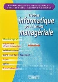 Claude Terrier - Pratique informatique pour l'activite manageriale BTS Assistant.