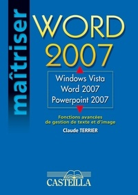Claude Terrier - Windows Vista, Word 2007, PowerPoint 2007 - Fonctions avancées de gestion de texte et d'image.