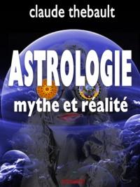 Claude Thébault - Astrologie Mythe et Réalité.