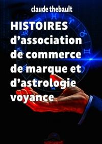 Claude Thébault - HISTOIRES d'association de commerce de marque et d'astrologie voyance.