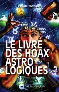 Claude Thébault - LE LIVRE DES HOAX.