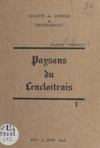 Claude Thébault et René Fritsch - Paysans du lencloîtrais (1) - XVIe et XVIIe siècles.