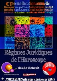 Claude Thébault - REGIMES JURIDIQUES DE L'HOROSCOPE Astroemail 137 - Jurisprudence de l'Horoscope.