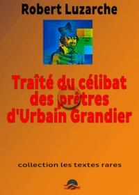 Claude Thébault - Traité du célibat des prêtres - le faux littéraire de Robert Luzarche.