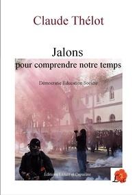 Claude Thélot - Jalons pour comprendre notre temps - Démocratie Education Société.