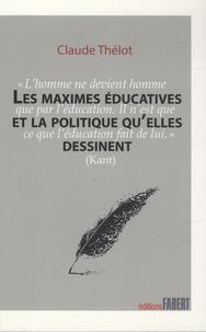 Claude Thélot - Les maximes éducatives et la politique qu'elles dessinent.