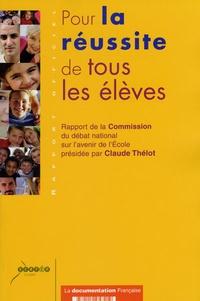 Claude Thélot - Pour la réussite de tous les élèves - Rapport de la Commission du débat national sur l'avenir de l'Ecole.