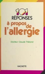 Claude Thérond et Josette Lyon - 101 réponses à propos de l'allergie.
