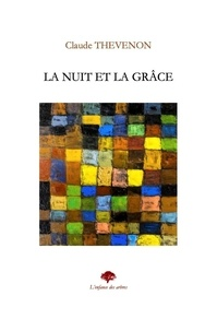 Claude Thevenon - La nuit et la grâce.