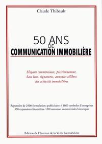 Claude Thibault - 50 ans de communication immobilière - Slogans commerciaux, positionnement, base line, signatures, annonces célèbres des activités immobilières.