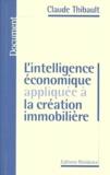 Claude Thibault - L'intelligence économique appliquée à la création immobilière.