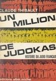 Claude Thibault et  Berton - Un million de judokas - Histoire du judo français.