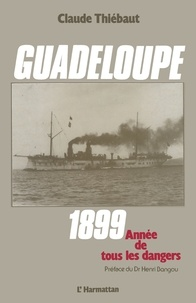 Histoiresdenlire.be Guadeloupe 1899 : année de tous les dangers Image