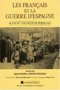 Claude Thiébaut et Jean-Guy Bourrat - Les Français et la guerre d'Espagne - Actes du colloque tenu à Perpignan les 28, 29 et 30 septembre 1989.