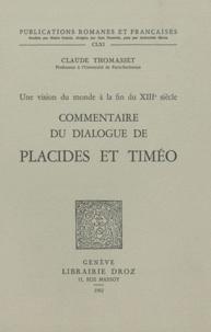 Claude Thomasset - Commentaire du dialogue de Placides et Timéo - Une vision du monde à la fin du XIIIe siècle.