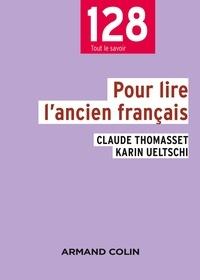 Claude Thomasset et Karin Ueltschi - Pour lire l'ancien français.