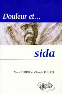 Claude Thurel et Alain Serrie - Douleur et sida.