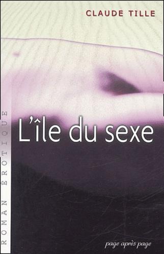 Claude Tille - L'île du sexe.