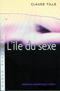Claude Tille - L'Île du sexe - Sexopolis.