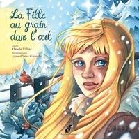 Claude Tillier et Anne-Claire Giraudet - La fille au grain dans l'oeil.