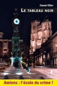 Claude Tillier - Le tableau noir.