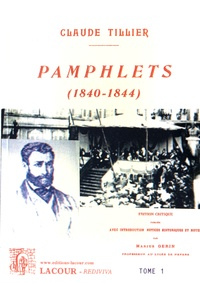 Claude Tillier - Pamphlets (1840-1844) - Tome 1.