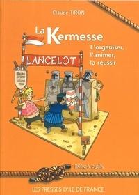 Claude Tiron - La kermesse - L'organiser, l'animer, la réussir.