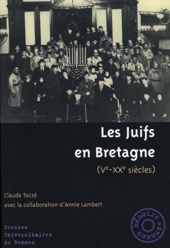 Claude Toczé - Les Juifs en Bretagne - 5e-20e siècles.