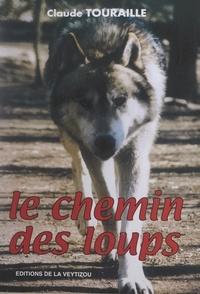 Claude Touraille et Pierre Louty - Le chemin des loups.