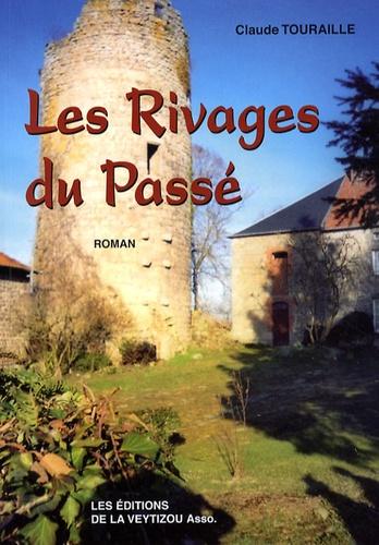 Claude Touraille - Les Rivages du Passé.