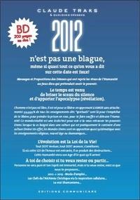 Claude Traks - 2012 n'est pas une blague, même si quasi tout ce qu'on vous a dit sur cette date est faux !.