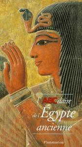 Claude Traunecker et Guillemette Andreu - L'ABCdaire de l'Égypte ancienne.