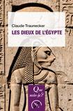 Claude Traunecker - Les dieux de l'Egypte.