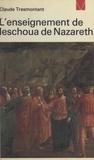 Claude Tresmontant - L'enseignement de Ieschoua de Nazareth.