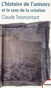 Claude Tresmontant - L'histoire de l'univers et le sens de la création.
