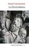 Claude Tresmontant - Le Christ hébreu - La langue et l'âge des Evangiles.
