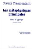 Claude Tresmontant - LES METAPHYSIQUES PRINCIPALES. - Essai de typologie, 3ème édition.