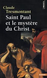 Claude Tresmontant - Saint Paul et le mystère du Christ.