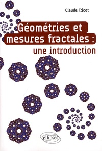 Claude Tricot - Géométries et mesures fractales - Une introduction.