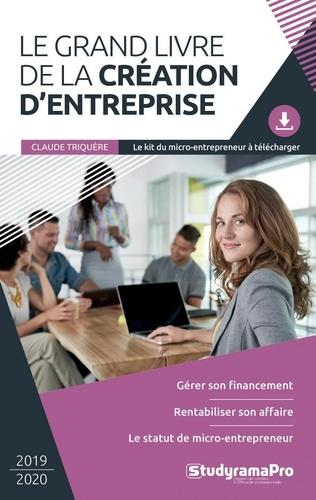 Claude Triquère - Le grand livre de la création d'entreprise.