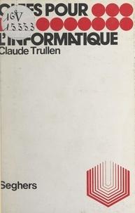 Claude Trullen et Luc Decaunes - L'informatique.