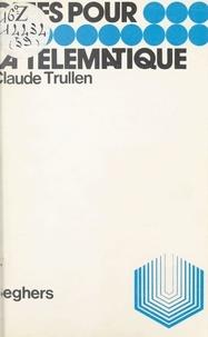 Claude Trullen et Luc Decaunes - La télématique.