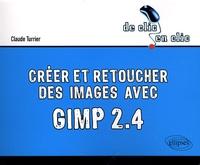 Claude Turrier - Créer et retoucher des images avec Gimp 2.4.