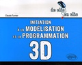 Claude Turrier - Initiation à la modélisation et à la programmation 3D.