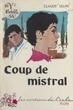 Claude Ullin - Coup de mistral.