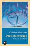 Claude Vaillancourt - L'âge économique.