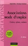 Claude Vallon et Véronique Chambaud - Associations Mode d'emploi - Créer, Gérer, Animer.